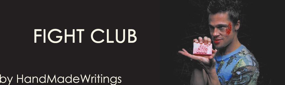 Fight Club by HandMadeWriting