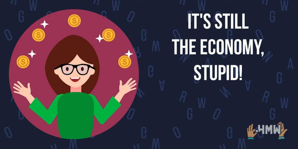 It's Still the Economy, Stupid!