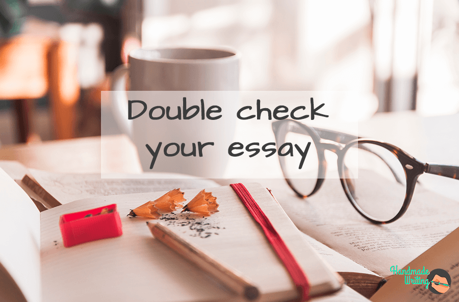 Double check your essay