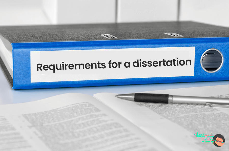 Requirements for a Dissertation