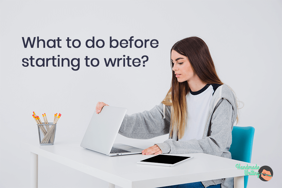 What to do before starting to write?