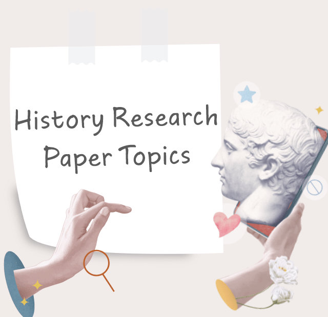 History Research Paper and Essay Topics